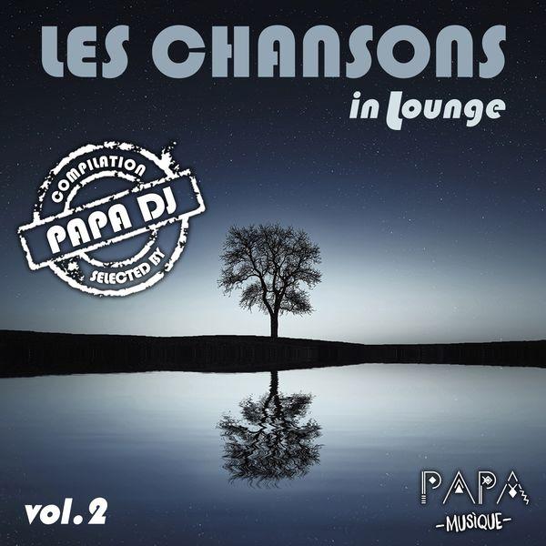 Papa DJ - Les Chansons in Lounge, Vol. 2