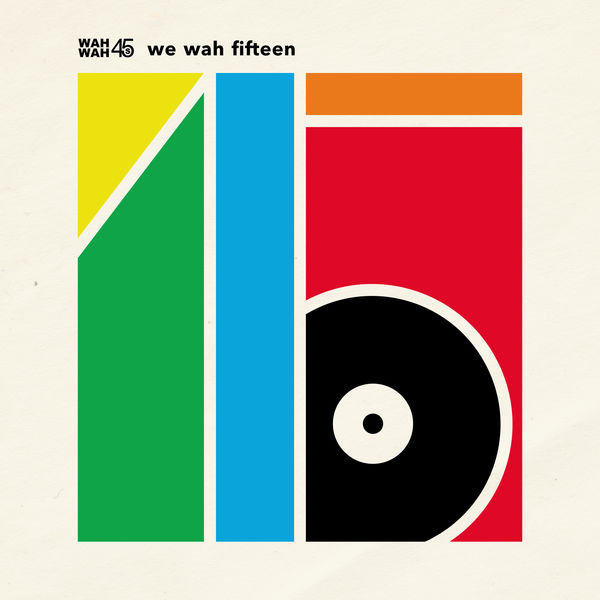 Various Interprets - Wah Wah 45s: We Wah Fifteen