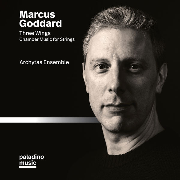 Archytas Ensemble - Marcus Goddard: Three Wings & Other Chamber Works for Strings