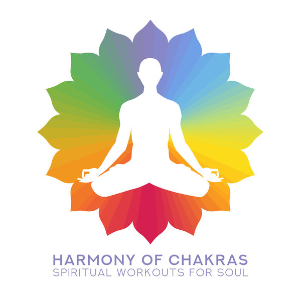 Chakra Cleansing Music Sanctuary - Harmony of Chakras: Spiritual Workouts for Soul