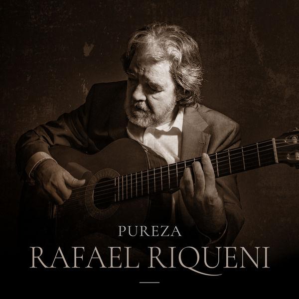 Rafael Riqueni - Pureza