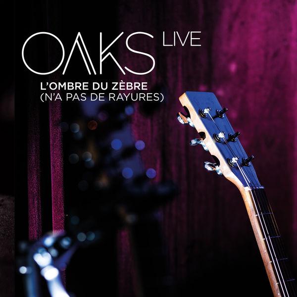 Oaks - L'ombre du zèbre (n'a pas de rayures)