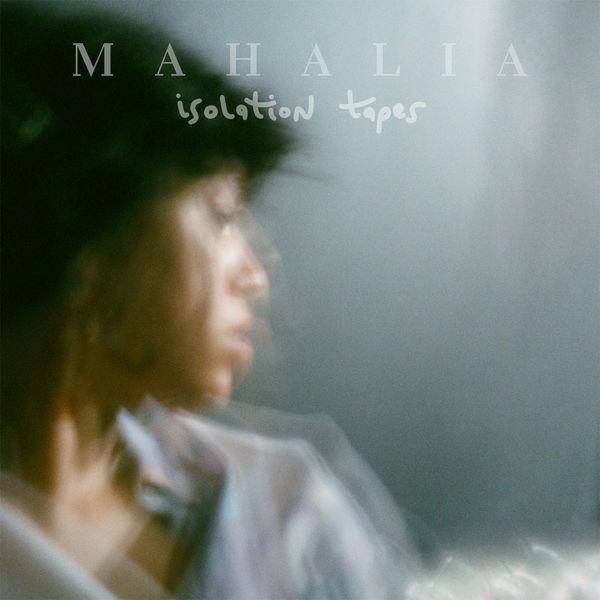 Mahalia - Isolation Tapes