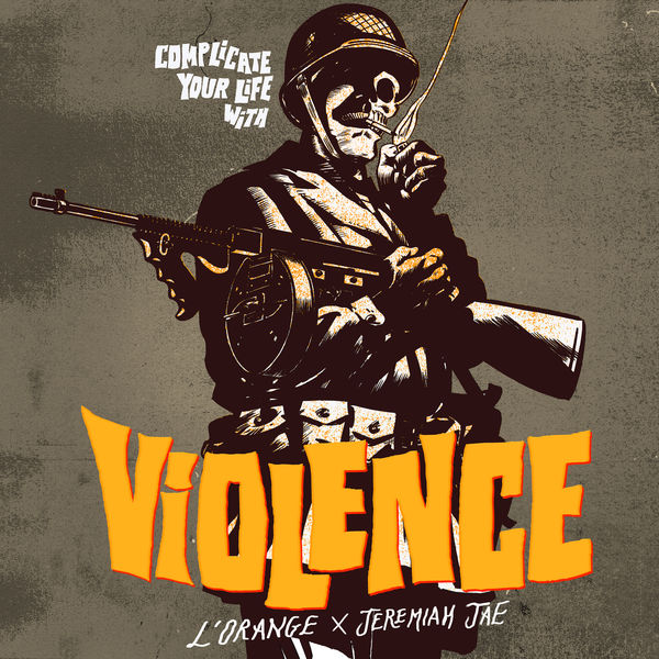 L'Orange - Complicate Your Life with Violence