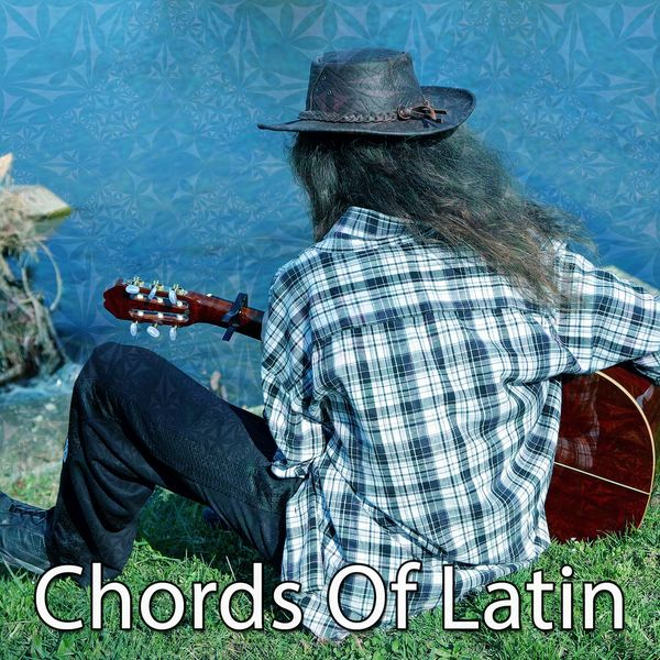 Chords Of Latin | Latin Guitar – Download and listen to the album