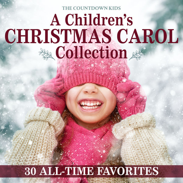 The Countdown Kids - A Children's Christmas Carol Collection: 30 All-Time Favorites
