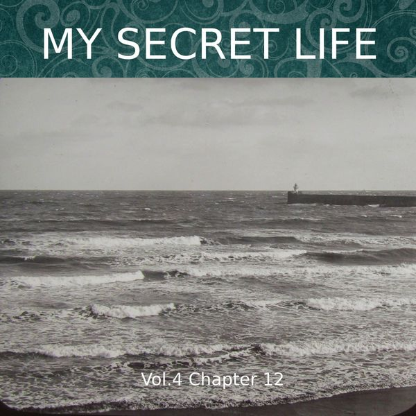 Dominic Crawford Collins - My Secret Life, Vol. 4 Chapter 12