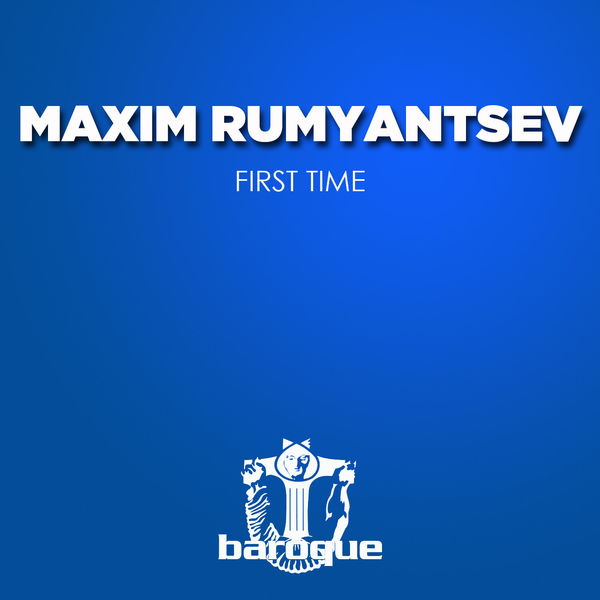 Maxim Rumyantsev - First Time