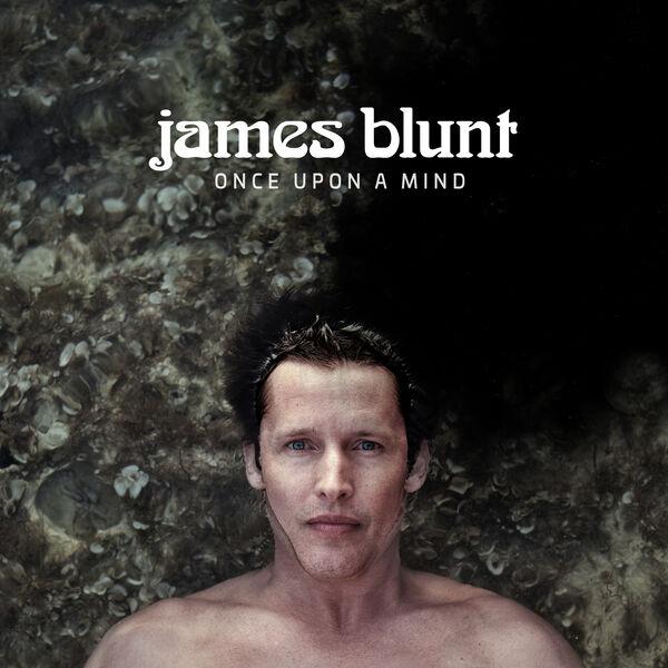 James Blunt - Once Upon A Mind (2019) LEAK ALBUM