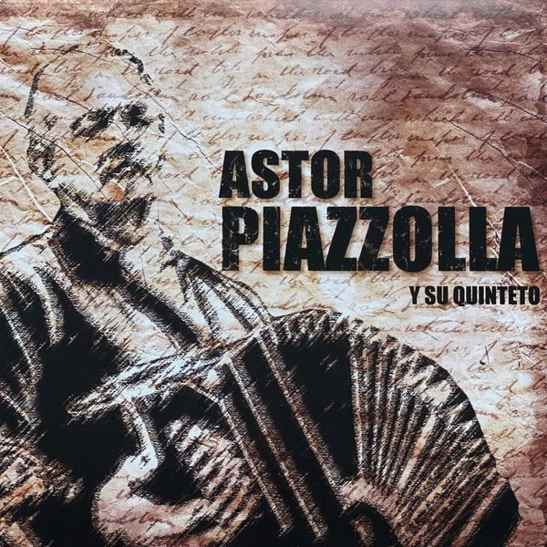 Astor Piazzolla - Astor Piazzola (Y Su Quinteto)