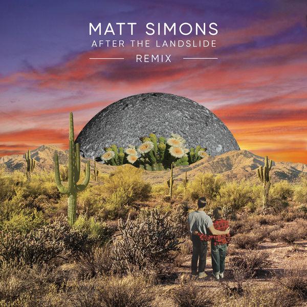 Matt Simons - After The Landslide (Remix)