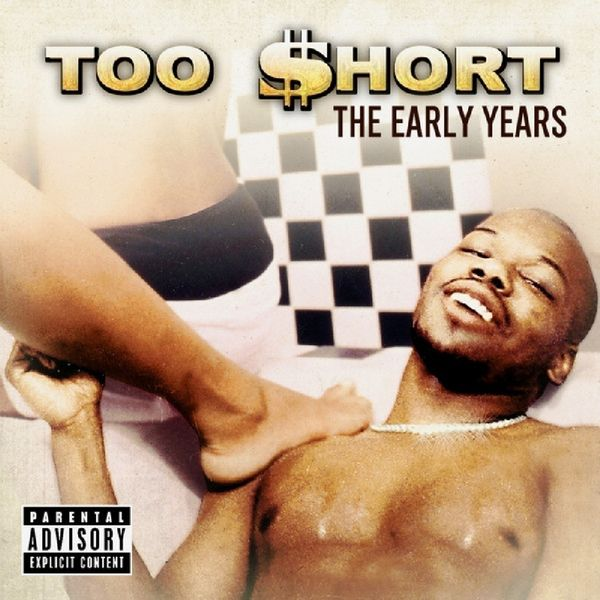 Too $hort - The Early Years (Featuring Unreleased Bonus Track)