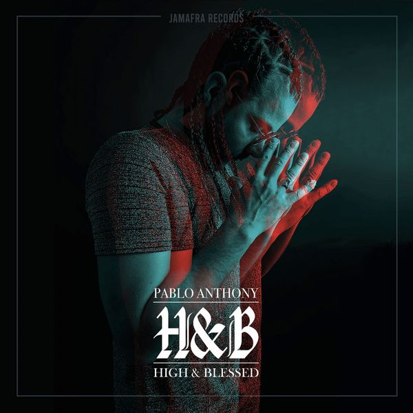 Anthony Pablo - H&B (High & Blessed)