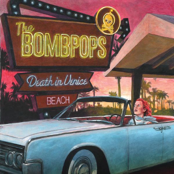 The Bombpops - Death in Venice Beach