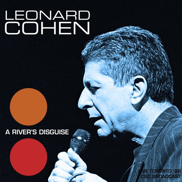 Leonard Cohen|A River's Disguise (Live 1988) (Live)