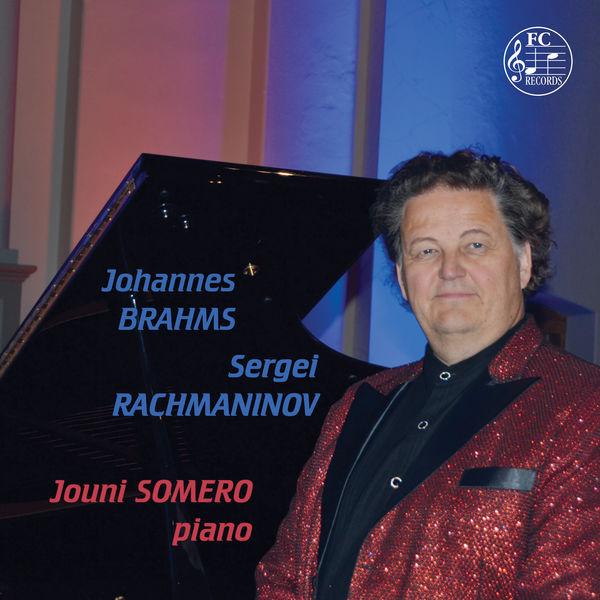 Jouni Somero - Brahms & Rachmaninoff: Piano Works