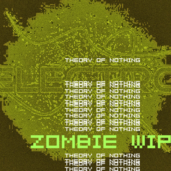 Zombie Wip - Theory of Nothing