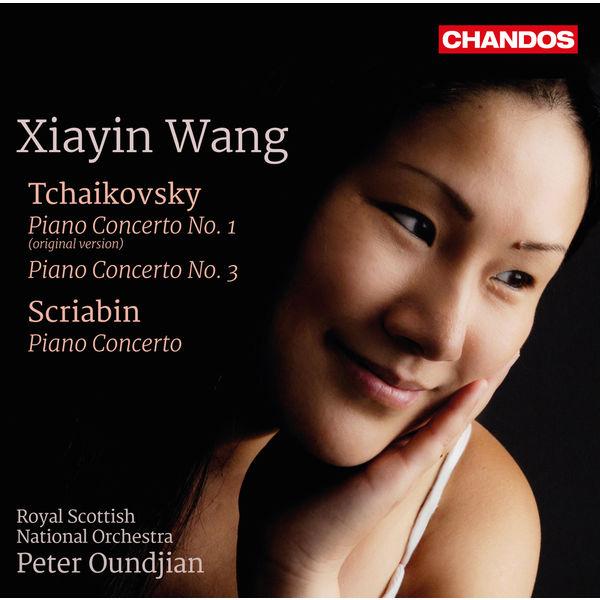 Xiayin Wang - Tchaikovsky: Piano Concertos Nos. 1 & 3 - Scriabin: Piano Concerto, Op. 20