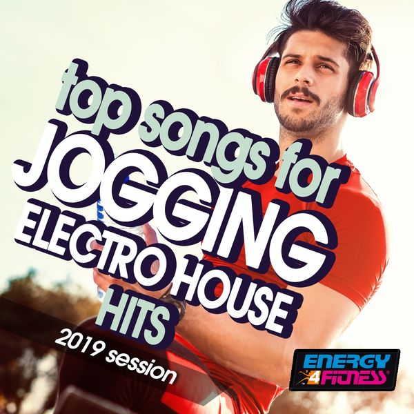Various Artists - Top Songs For Jogging Electro House Hits 2019 Session