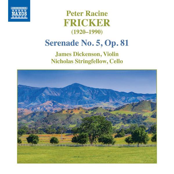 James Dickenson - Fricker: Serenade No. 5, Op. 81