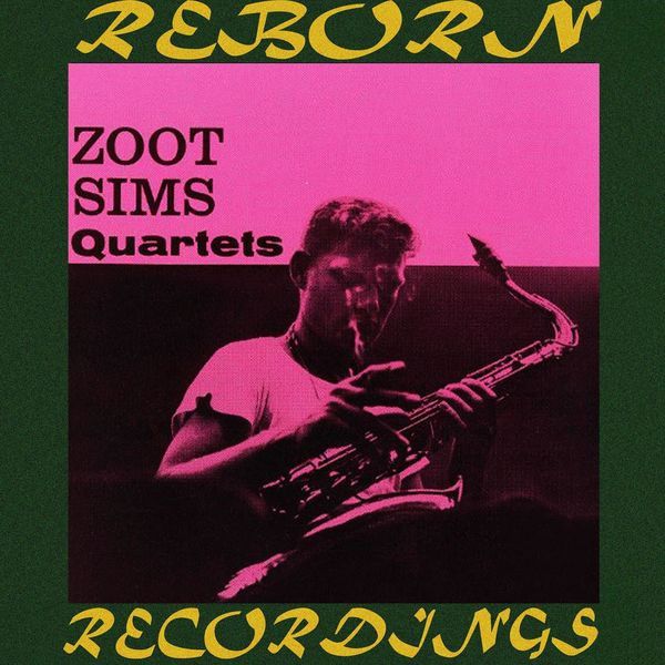 Zoot Sims - Quartets (Expanded,HD Remastered)