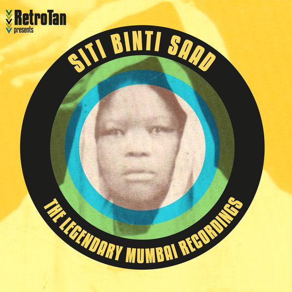 Siti Binti Saad - The Legendary Mumbai Recordings