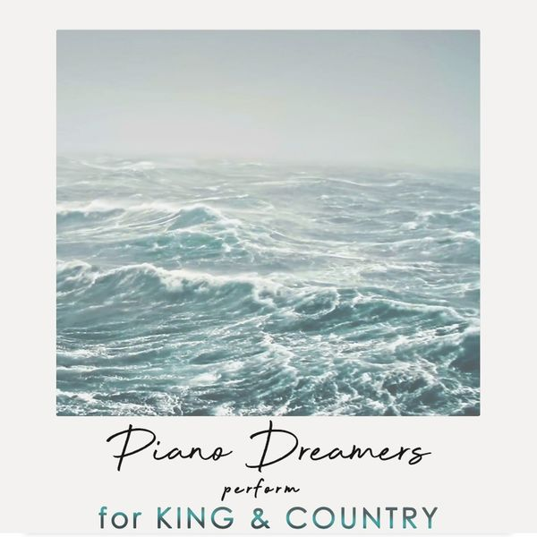 Piano Dreamers Perform For King & Country (Instrumental