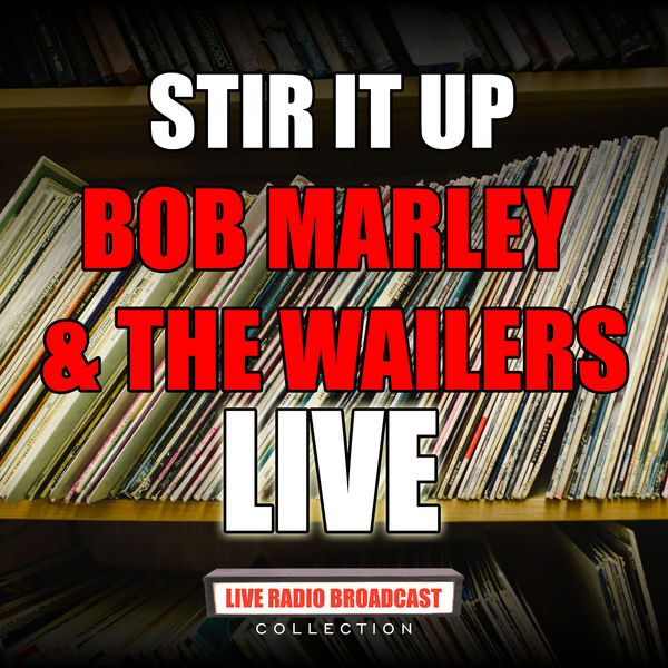 Bob Marley & The Wailers - Stir It Up