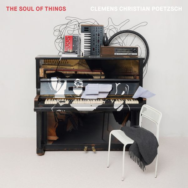 CLEMENS CHRISTIAN POETZSCH - The Soul of Things