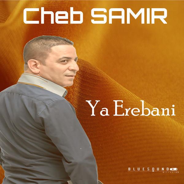 Cheb Samir - Ya Erebani