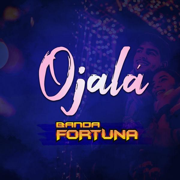 Banda Fortuna - Ojalá