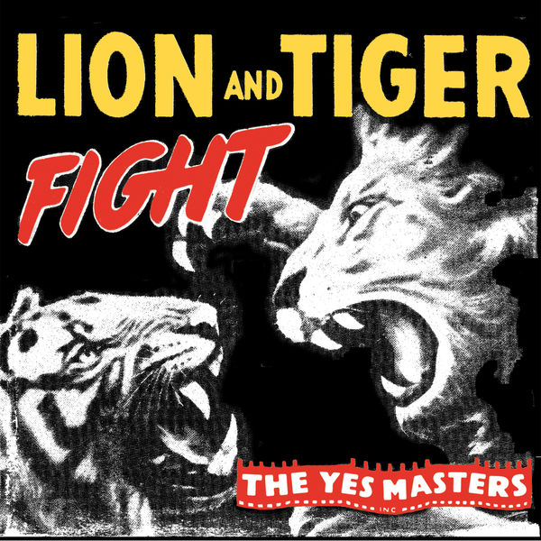 The Yes Masters - Lion and Tiger Fight