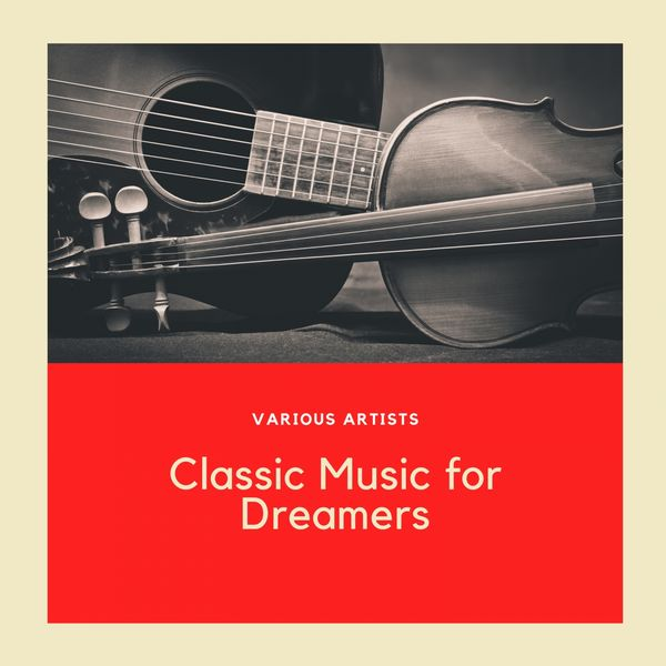 Various Artists - Classic Music for Dreamers