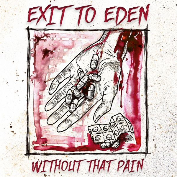 Exit To Eden - Without That Pain