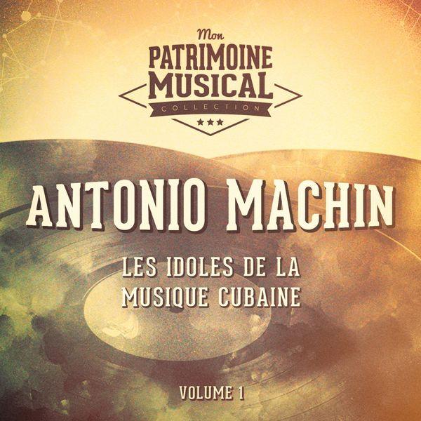 Antonio Machín - Les Idoles de la Musique Cubaine: Antonio Machin, Vol. 1