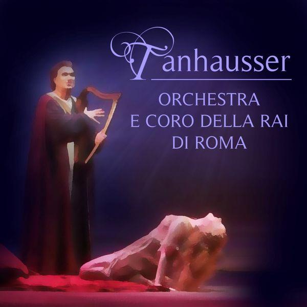 Orchestra E Coro Della Rai Di Roma - Tannhauser