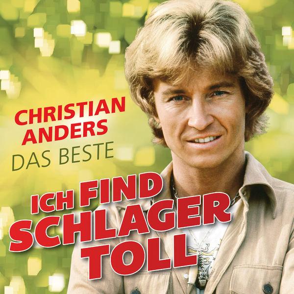 Christian Anders - Ich find Schlager toll - Das Beste