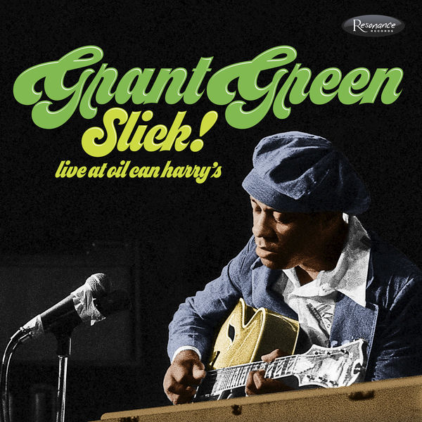 Grant Green - Slick! (Live at Oil Can Harry's)