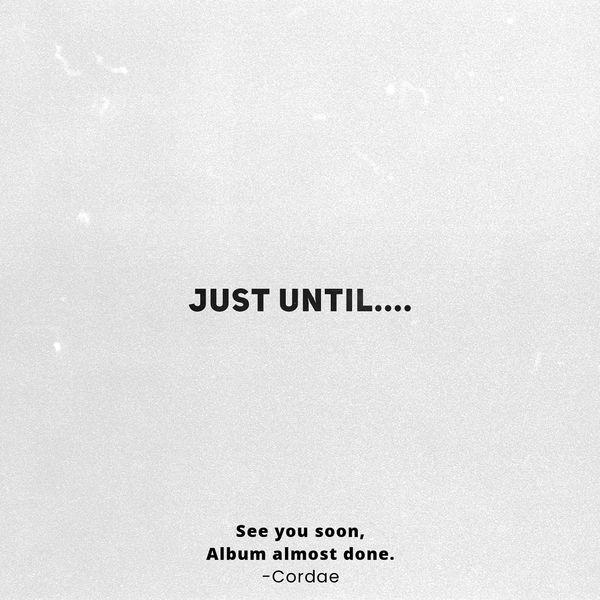 Cordae|Just Until....