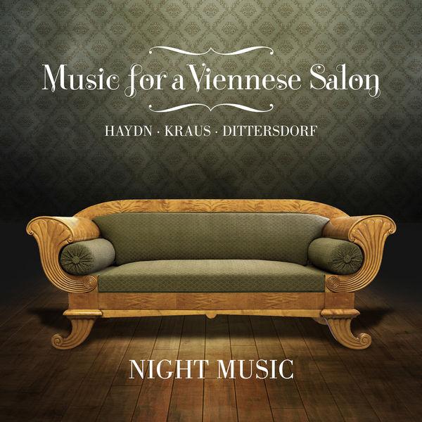 Carl Ditters von Dittersdorf - Music for a Viennese Salon: Haydn • Kraus • Dittersdorf