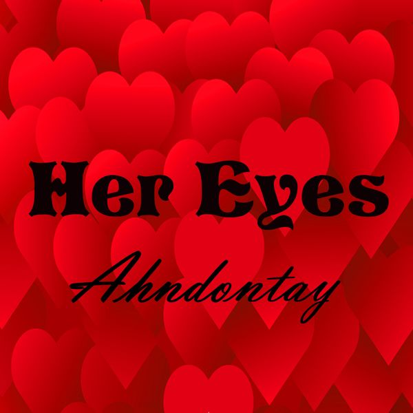 Ahndontay - Her Eyes