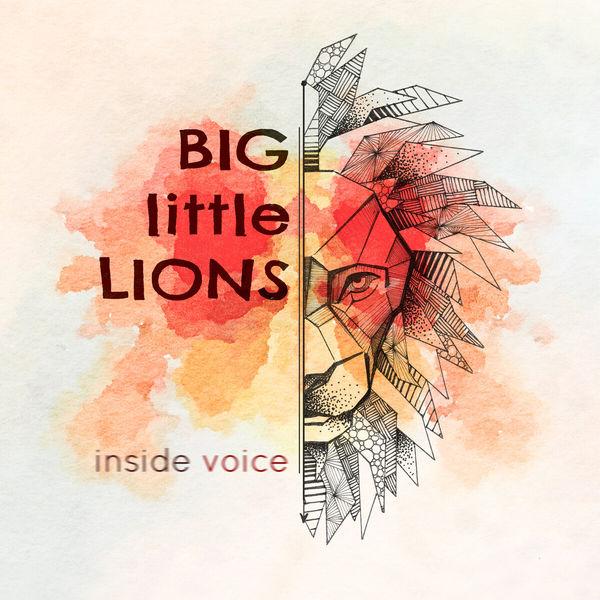 Big Little Lions - Inside Voice