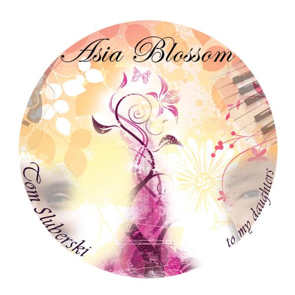 Tom Sluberski - Asia Blossom