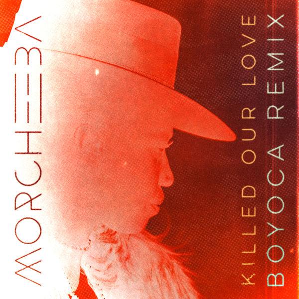 Morcheeba|Killed Our Love (BOYOCA Remix)