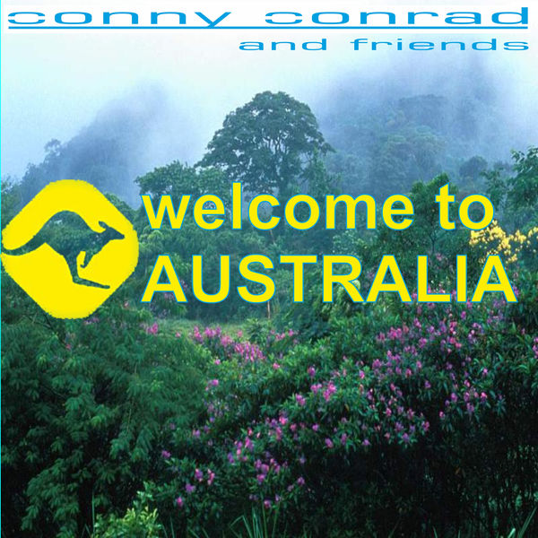 Conny Conrad and friends - Welcome to Australia