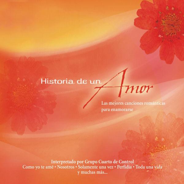 Historia de un Amor | Grupo Cuarto De Control – Download and listen ...