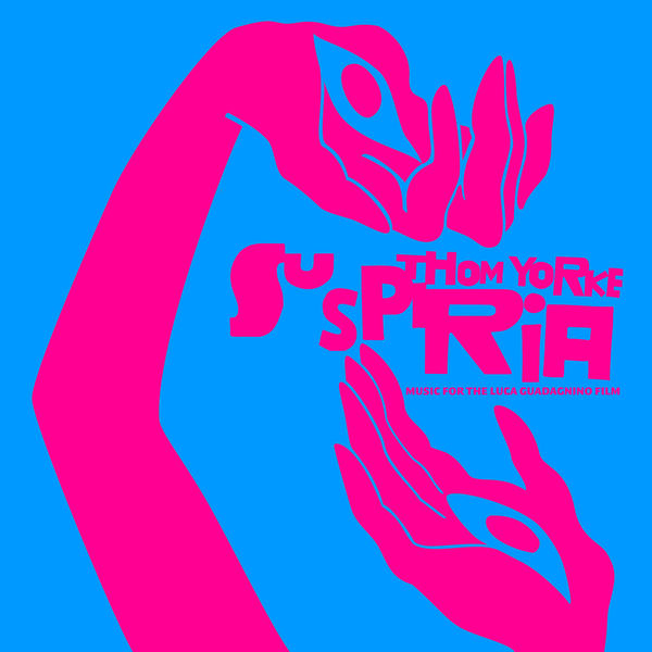 Thom Yorke - Suspiria (Music for the Luca Guadagnino Film)
