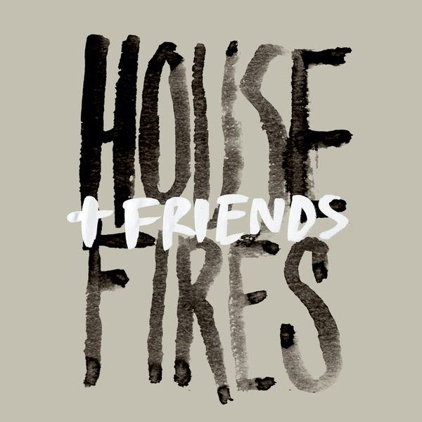 Housefires - Housefires + Friends