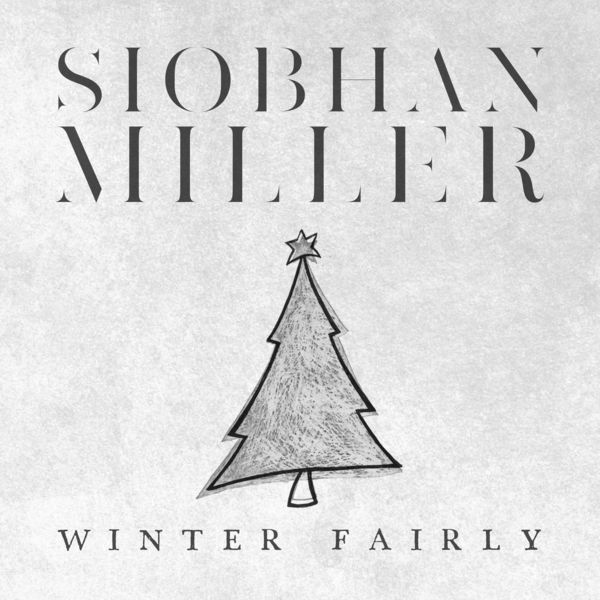 Siobhan Miller - Winter Fairly