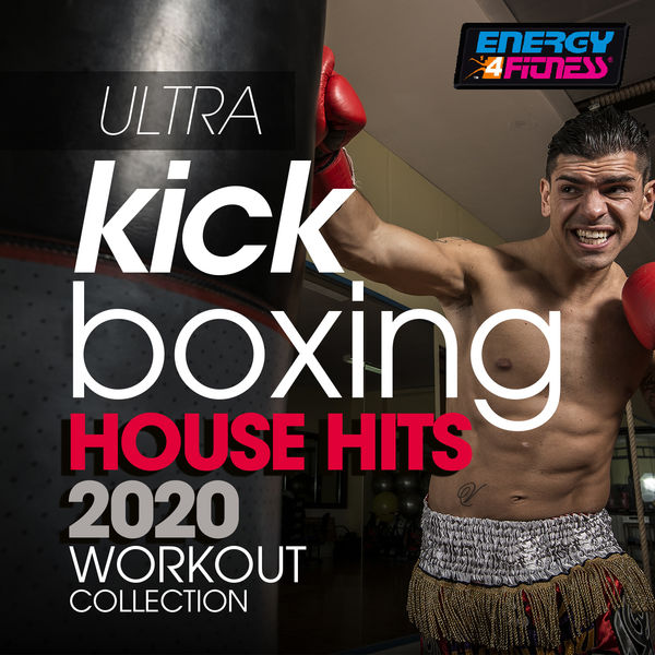 Various Artists - Ultra Kick Boxing House Hits 2020 Workout Collection